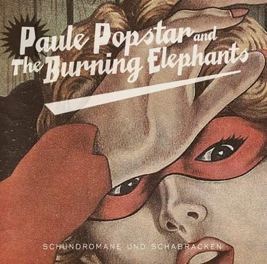 Paule Popstar and The Burning Elephants